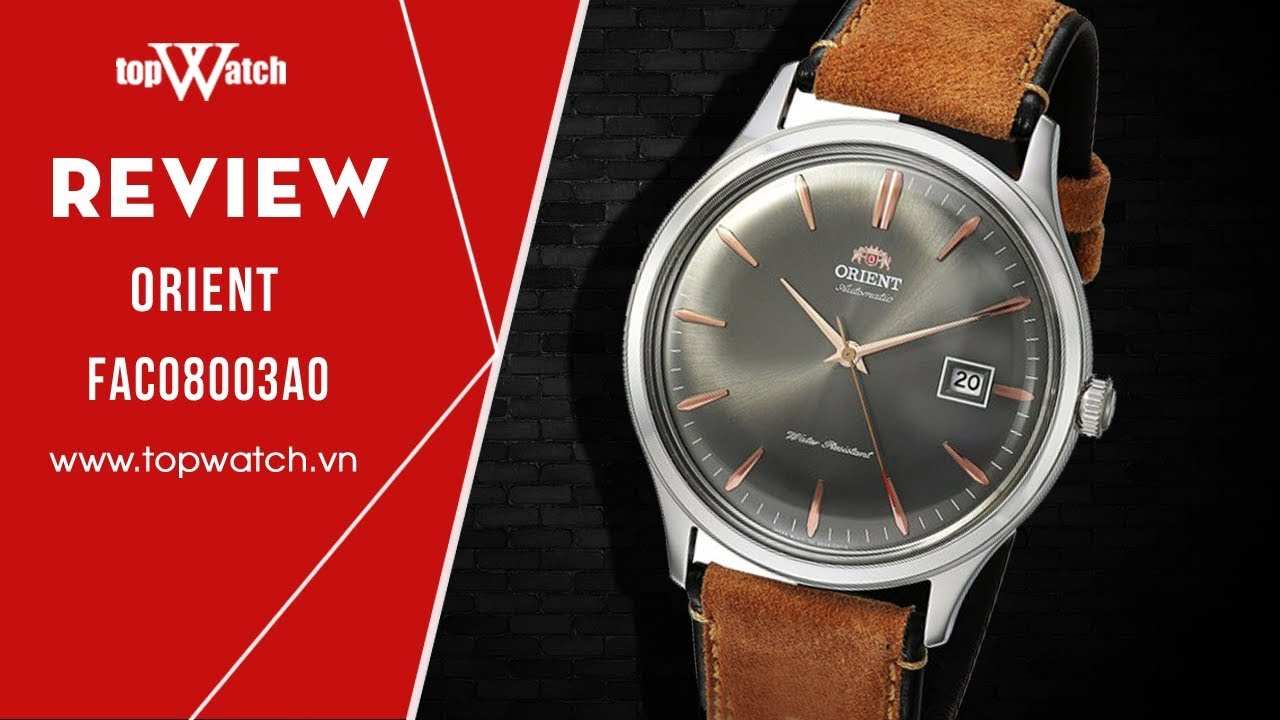 [REVIEW] - Đồng hồ Orient FAC08003A0 (Bambino Gen IV) |Huyền thoại dress-watch